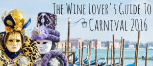 Wine Lover's Guide to Carnival 2016 - Blog Post