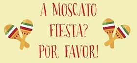 A Moscato Fiesta